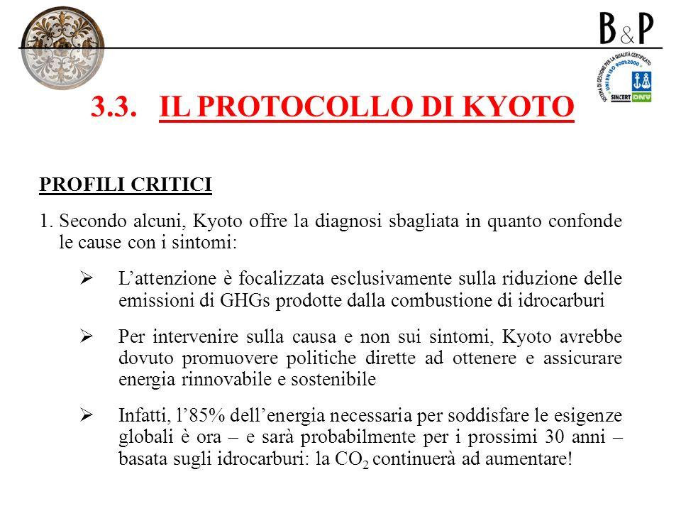 3.3.IL PROTOCOLLO DI KYOTO PROFILI CRITICI 1.Secondo alcuni, Kyoto offre la diagnosi sbagliata in quanto confonde le cause con i sintomi: Lattenzione