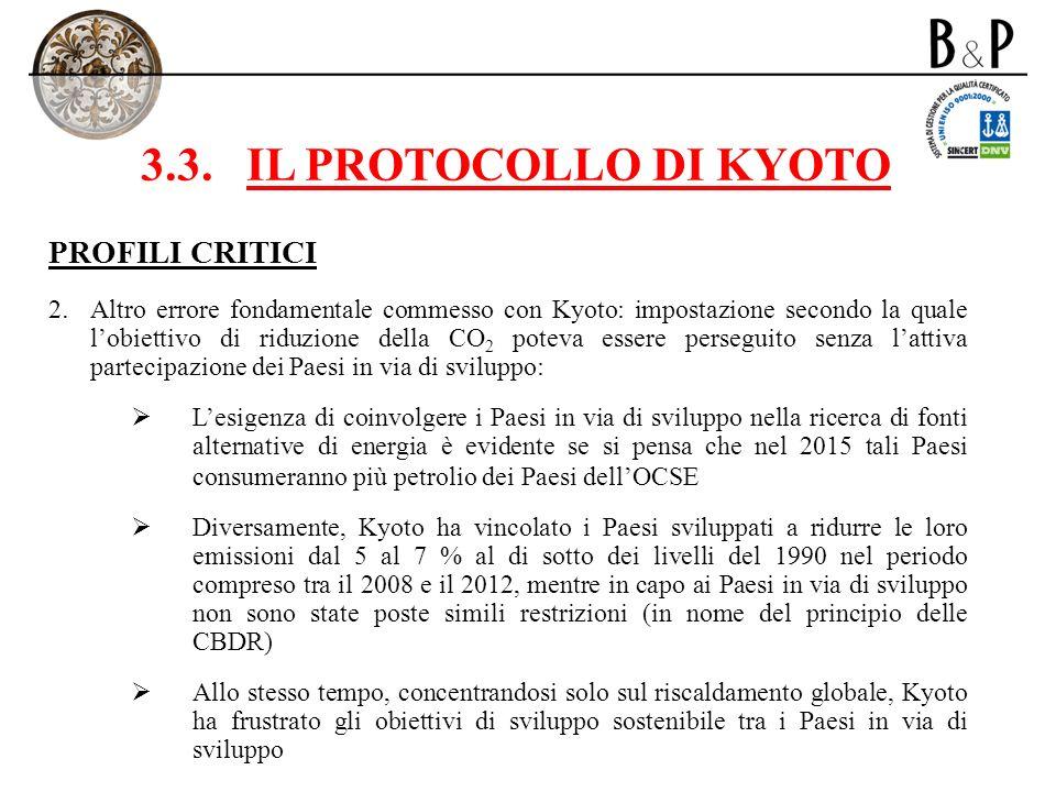3.3.IL PROTOCOLLO DI KYOTO PROFILI CRITICI 2. Altro errore fondamentale commesso con Kyoto: impostazione secondo la quale lobiettivo di riduzione dell