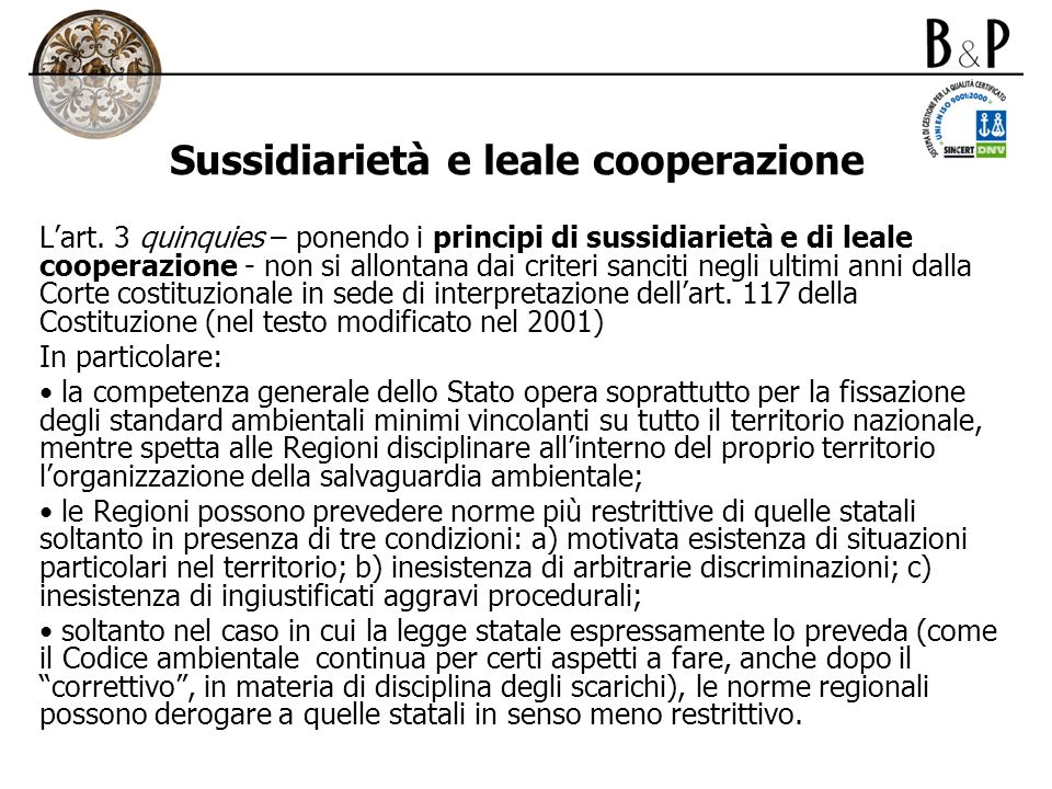 Sussidiarietà e leale cooperazione Lart. 3 quinquies – ponendo i principi di sussidiarietà e di leale cooperazione - non si allontana dai criteri sanc