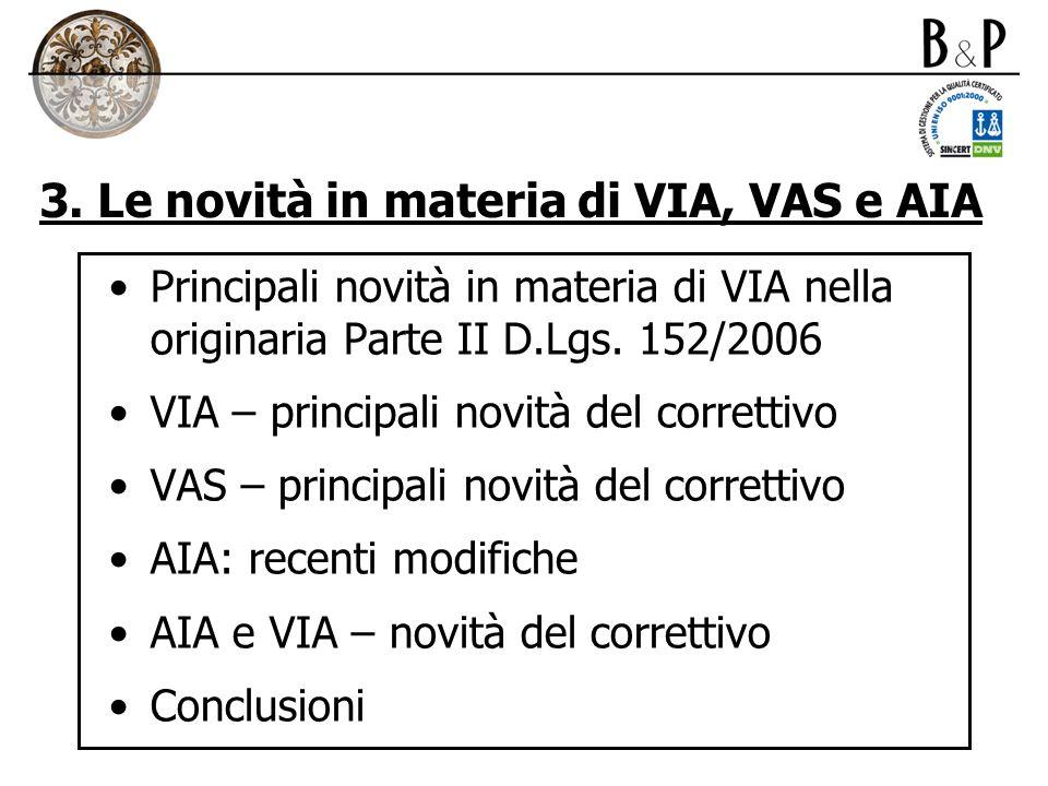 3. Le novità in materia di VIA, VAS e AIA Principali novità in materia di VIA nella originaria Parte II D.Lgs. 152/2006 VIA – principali novità del co