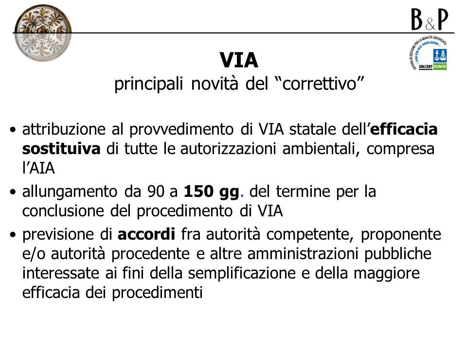 VIA principali novità del correttivo attribuzione al provvedimento di VIA statale dellefficacia sostituiva di tutte le autorizzazioni ambientali, comp