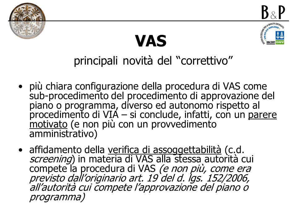 V VAS principali novità del correttivo più chiara configurazione della procedura di VAS come sub-procedimento del procedimento di approvazione del pia