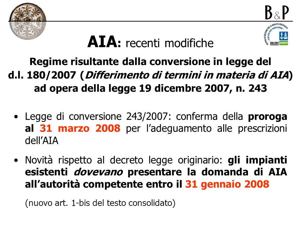 AIA : recenti modifiche Regime risultante dalla conversione in legge del d.l. 180/2007 (Differimento di termini in materia di AIA) ad opera della legg