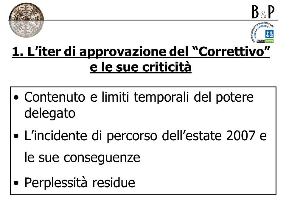 1. Liter di approvazione del Correttivo e le sue criticità Contenuto e limiti temporali del potere delegato Lincidente di percorso dellestate 2007 e l