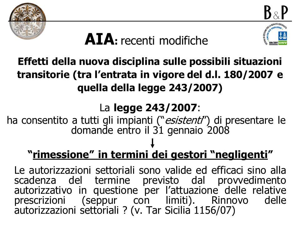 Effetti della nuova disciplina sulle possibili situazioni transitorie (tra lentrata in vigore del d.l. 180/2007 e quella della legge 243/2007) La legg