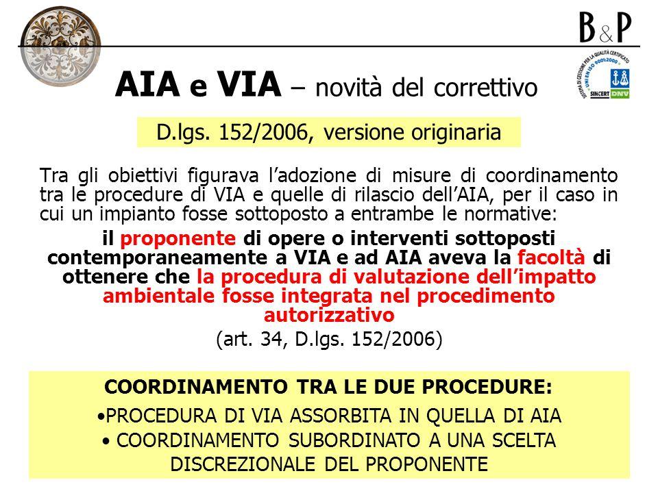 AIA e VIA – novità del correttivo Tra gli obiettivi figurava ladozione di misure di coordinamento tra le procedure di VIA e quelle di rilascio dellAIA