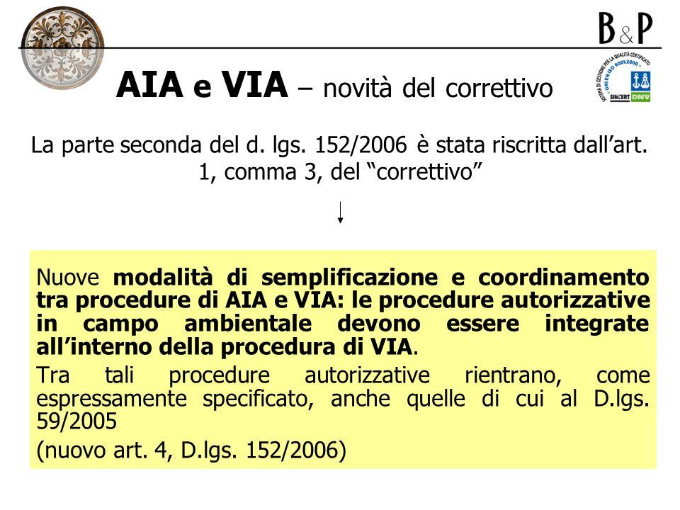 AIA e VIA – novità del correttivo Nuove modalità di semplificazione e coordinamento tra procedure di AIA e VIA: le procedure autorizzative in campo am