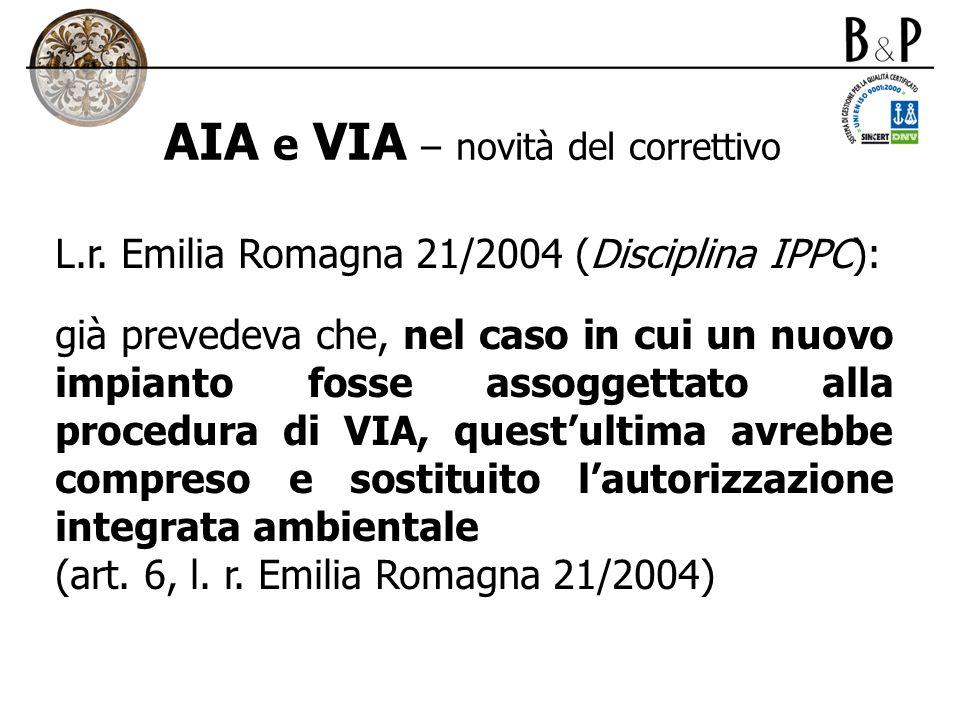 AIA e VIA – novità del correttivo L.r. Emilia Romagna 21/2004 (Disciplina IPPC): già prevedeva che, nel caso in cui un nuovo impianto fosse assoggetta