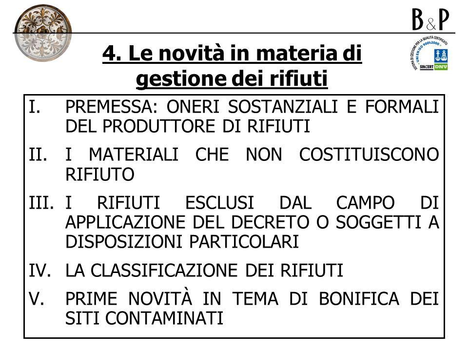 4. Le novità in materia di gestione dei rifiuti I.PREMESSA: ONERI SOSTANZIALI E FORMALI DEL PRODUTTORE DI RIFIUTI II.I MATERIALI CHE NON COSTITUISCONO