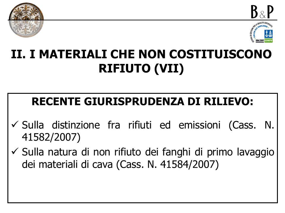 II. I MATERIALI CHE NON COSTITUISCONO RIFIUTO (VII) RECENTE GIURISPRUDENZA DI RILIEVO: Sulla distinzione fra rifiuti ed emissioni (Cass. N. 41582/2007