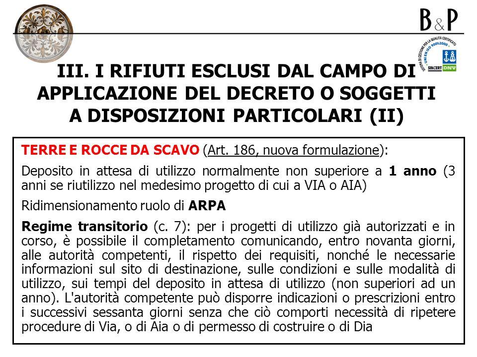 III. I RIFIUTI ESCLUSI DAL CAMPO DI APPLICAZIONE DEL DECRETO O SOGGETTI A DISPOSIZIONI PARTICOLARI (II) TERRE E ROCCE DA SCAVO (Art. 186, nuova formul
