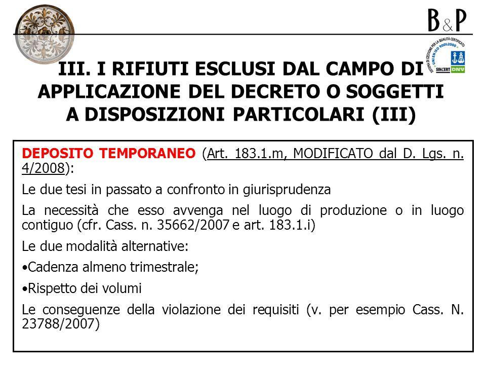 III. I RIFIUTI ESCLUSI DAL CAMPO DI APPLICAZIONE DEL DECRETO O SOGGETTI A DISPOSIZIONI PARTICOLARI (III) DEPOSITO TEMPORANEO (Art. 183.1.m, MODIFICATO