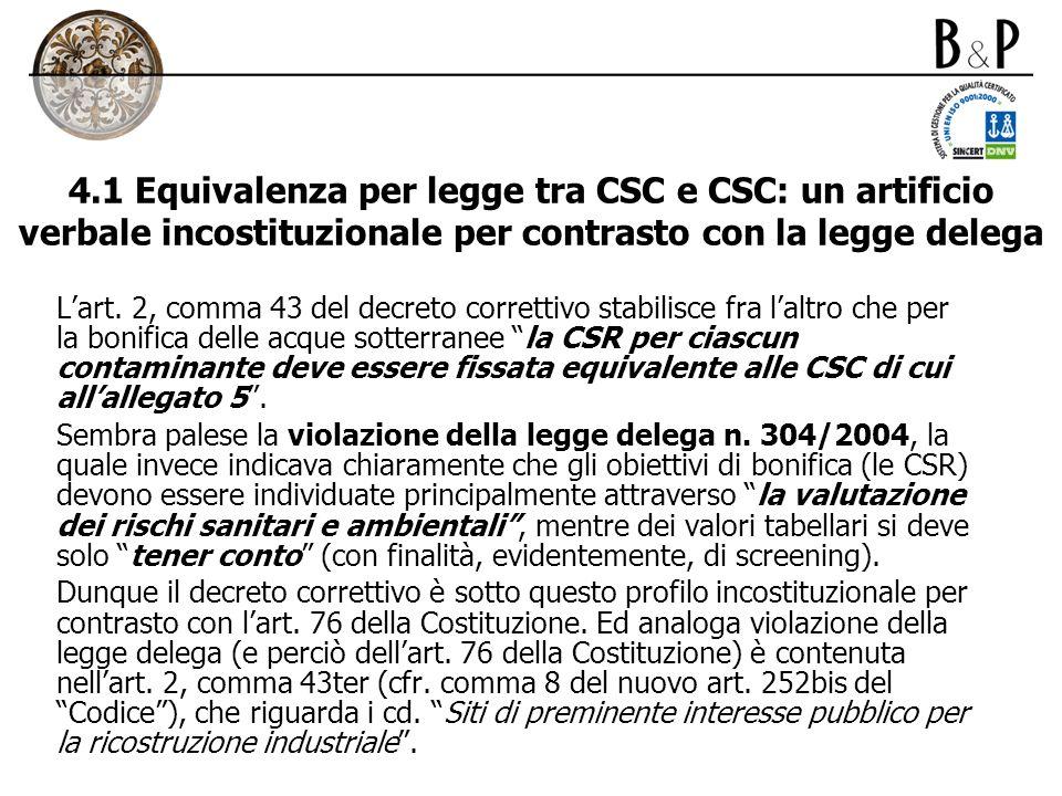4.1 Equivalenza per legge tra CSC e CSC: un artificio verbale incostituzionale per contrasto con la legge delega Lart. 2, comma 43 del decreto corrett