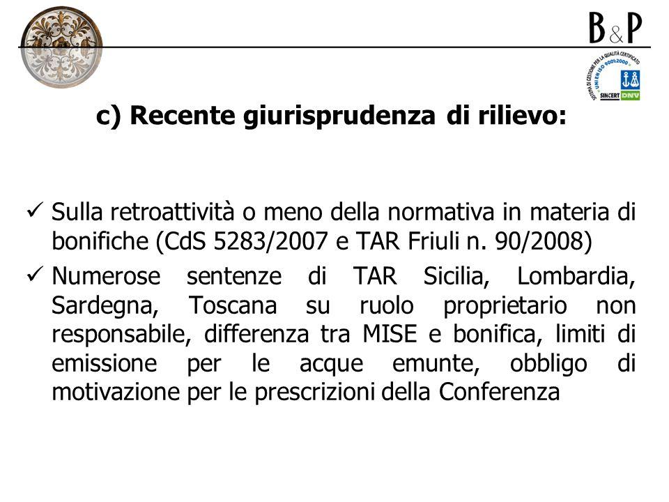 c) Recente giurisprudenza di rilievo: Sulla retroattività o meno della normativa in materia di bonifiche (CdS 5283/2007 e TAR Friuli n. 90/2008) Numer