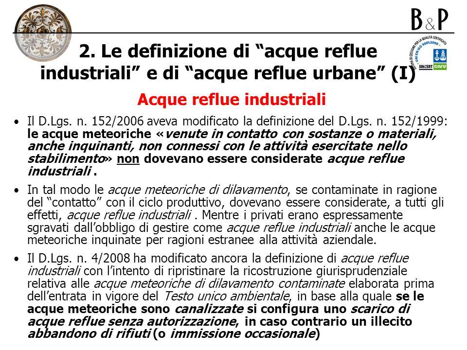 2. Le definizione di acque reflue industriali e di acque reflue urbane (I) Acque reflue industriali Il D.Lgs. n. 152/2006 aveva modificato la definizi