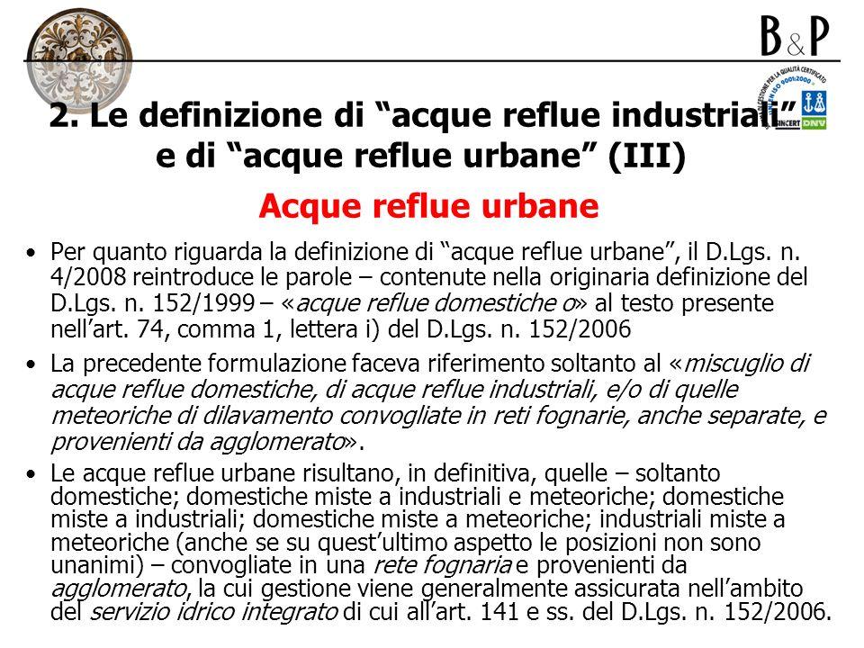 2. Le definizione di acque reflue industriali e di acque reflue urbane (III) Acque reflue urbane Per quanto riguarda la definizione di acque reflue ur