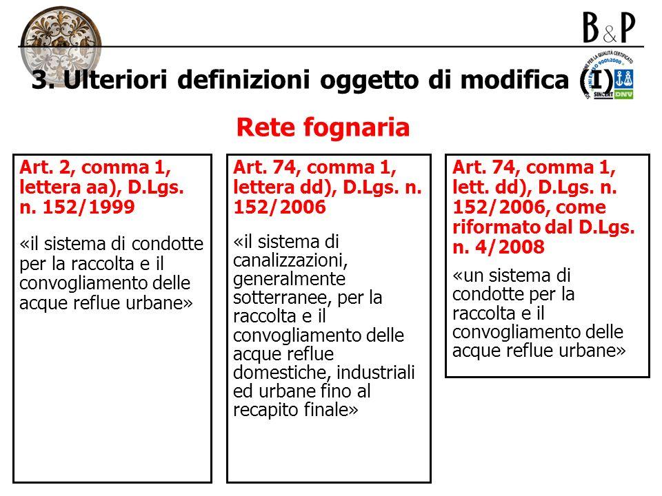 3. Ulteriori definizioni oggetto di modifica (I) Rete fognaria Art. 2, comma 1, lettera aa), D.Lgs. n. 152/1999 «il sistema di condotte per la raccolt