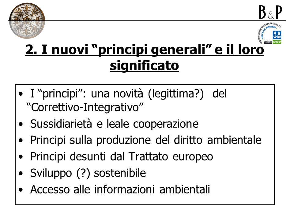 2. I nuovi principi generali e il loro significato I principi: una novità (legittima?) del Correttivo-Integrativo Sussidiarietà e leale cooperazione P