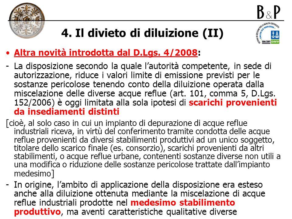 4. Il divieto di diluizione (II) Altra novità introdotta dal D.Lgs. 4/2008: -La disposizione secondo la quale lautorità competente, in sede di autoriz