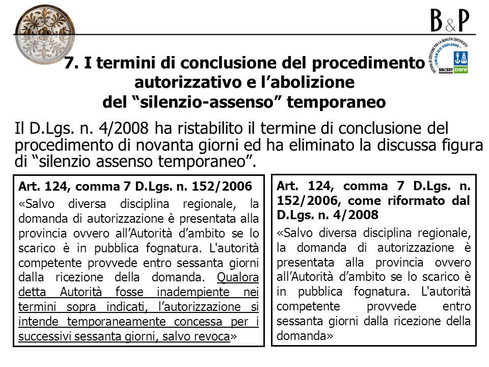7. I termini di conclusione del procedimento autorizzativo e labolizione del silenzio-assenso temporaneo Il D.Lgs. n. 4/2008 ha ristabilito il termine