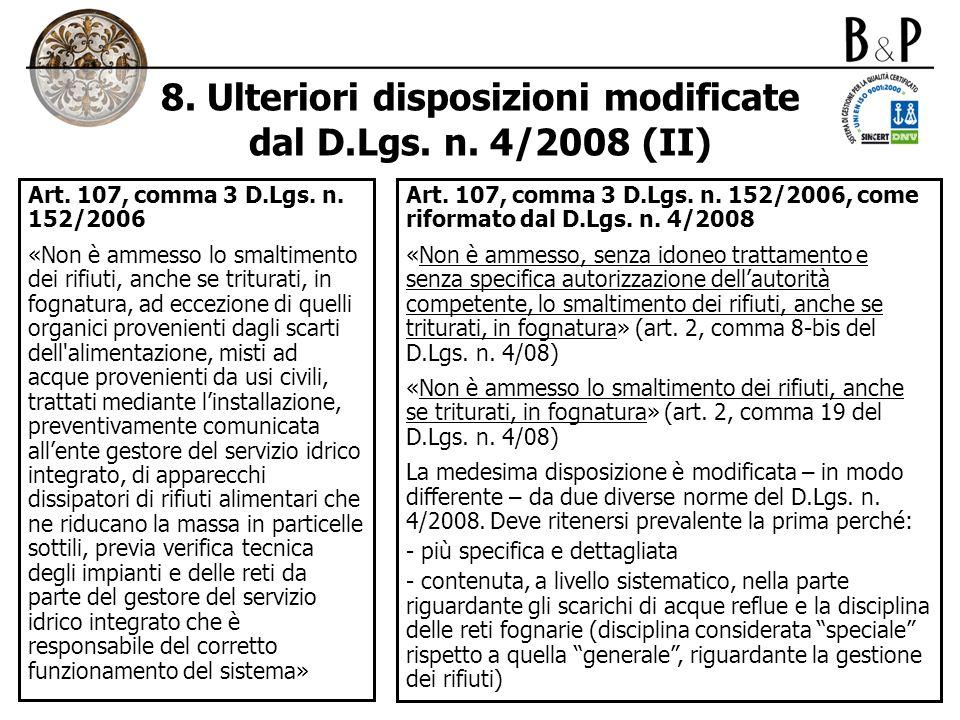 8. Ulteriori disposizioni modificate dal D.Lgs. n. 4/2008 (II) Art. 107, comma 3 D.Lgs. n. 152/2006 «Non è ammesso lo smaltimento dei rifiuti, anche s