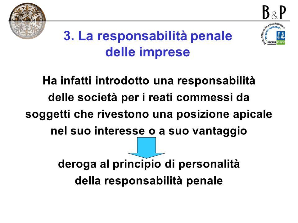 3. La responsabilità penale delle imprese Il d. lgs. n. 231/2001 ha parzialmente derogato ai principi vigenti in Italia in materia di responsabilità p