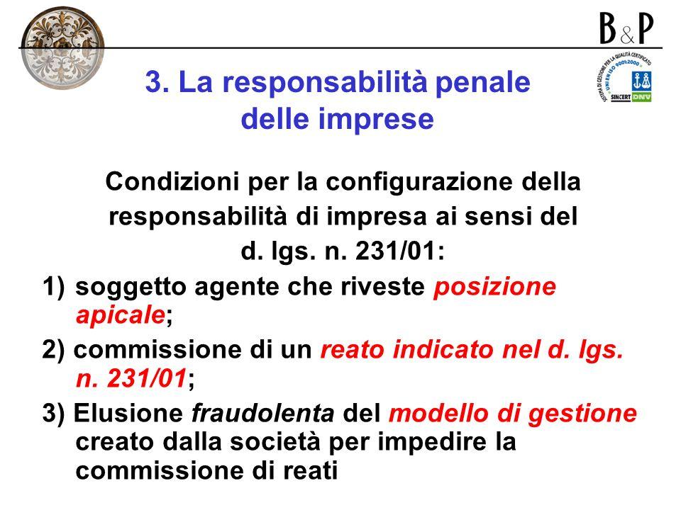 3. La responsabilità penale delle imprese Ha infatti introdotto una responsabilità delle società per i reati commessi da soggetti che rivestono una po