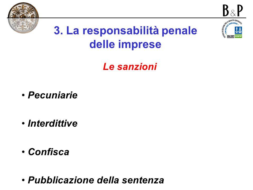 3. La responsabilità penale delle imprese Elusione fraudolenta del modello di gestione creato dalla società per impedire la commissione di reati La so