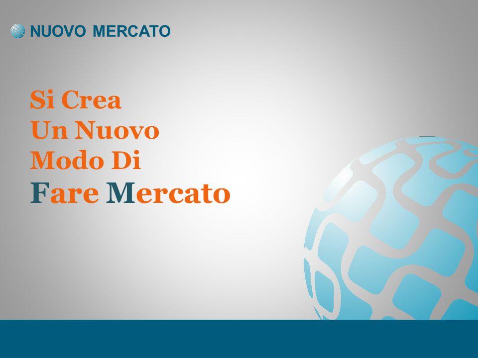 NUOVO MERCATO Si Crea Un Nuovo Modo Di Fare Mercato