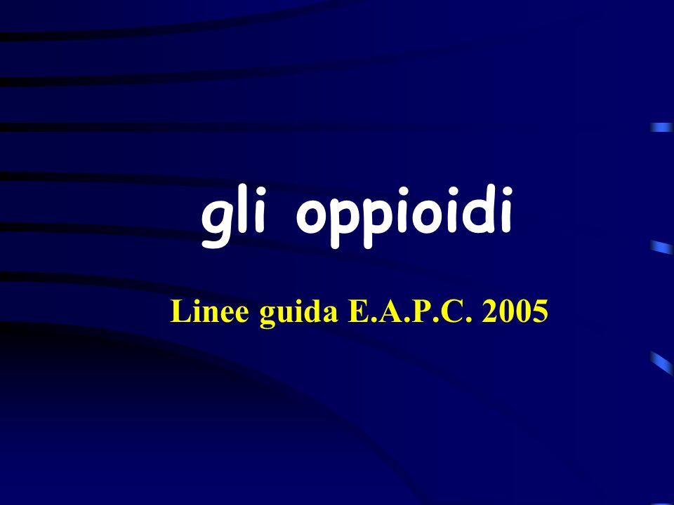 gli oppioidi Linee guida E.A.P.C. 2005