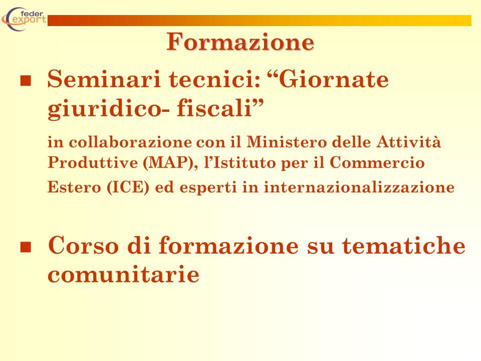 Formazione Seminari tecnici: Giornate giuridico- fiscali in collaborazione con il Ministero delle Attività Produttive (MAP), lIstituto per il Commerci