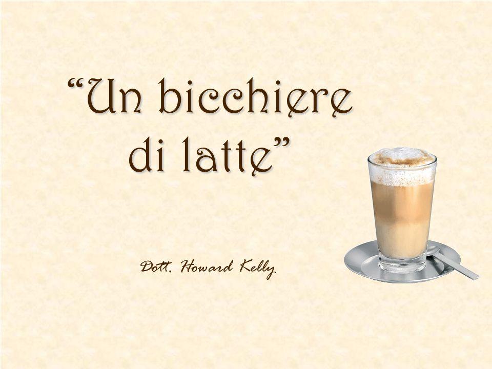 Un bicchiere di latte Dott. Howard Kelly