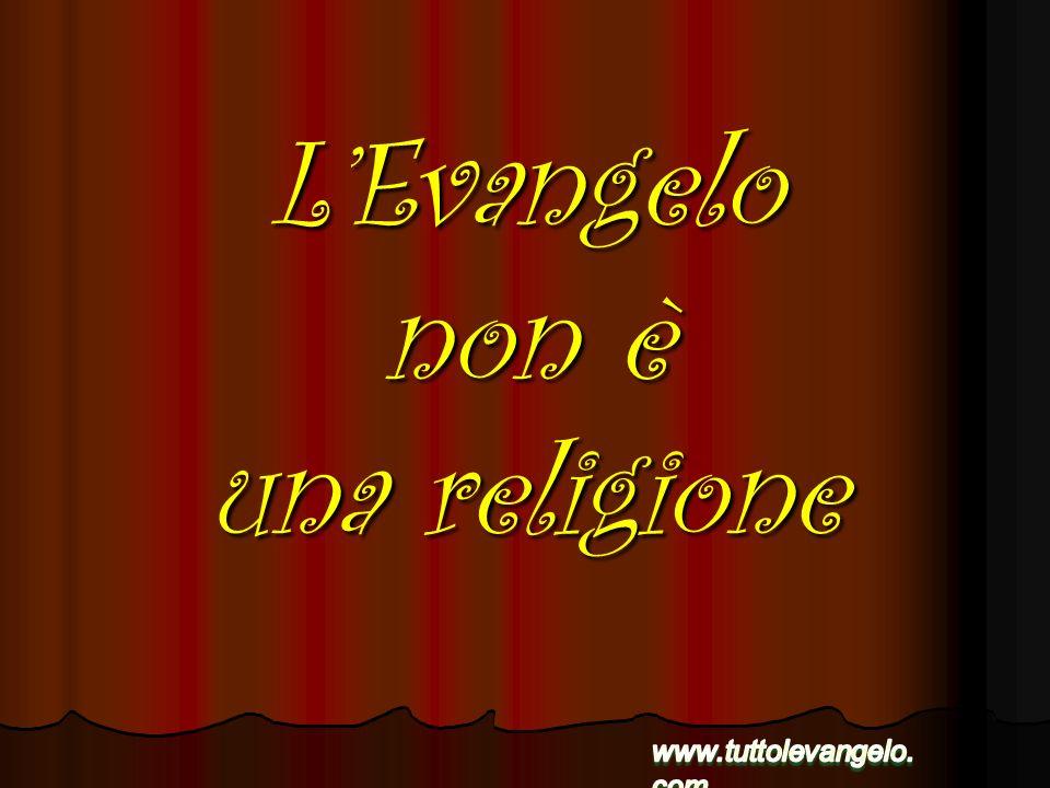 LEvangelo non è una religione