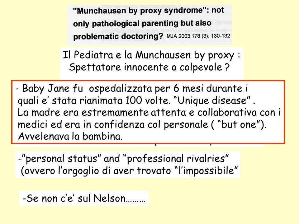 Il Pediatra e la Munchausen by proxy : Spettatore innocente o colpevole ? -super specialisti invece di wise old doctor : linvio (delega) invece della