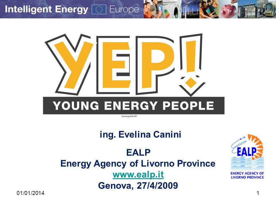 ing. Evelina Canini EALP Energy Agency of Livorno Province www.ealp.it Genova, 27/4/2009 01/01/20141