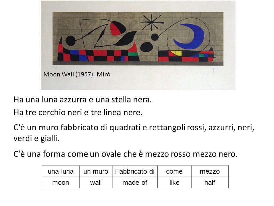 Moon Wall (1957) Miró Ha una luna azzurra e una stella nera.