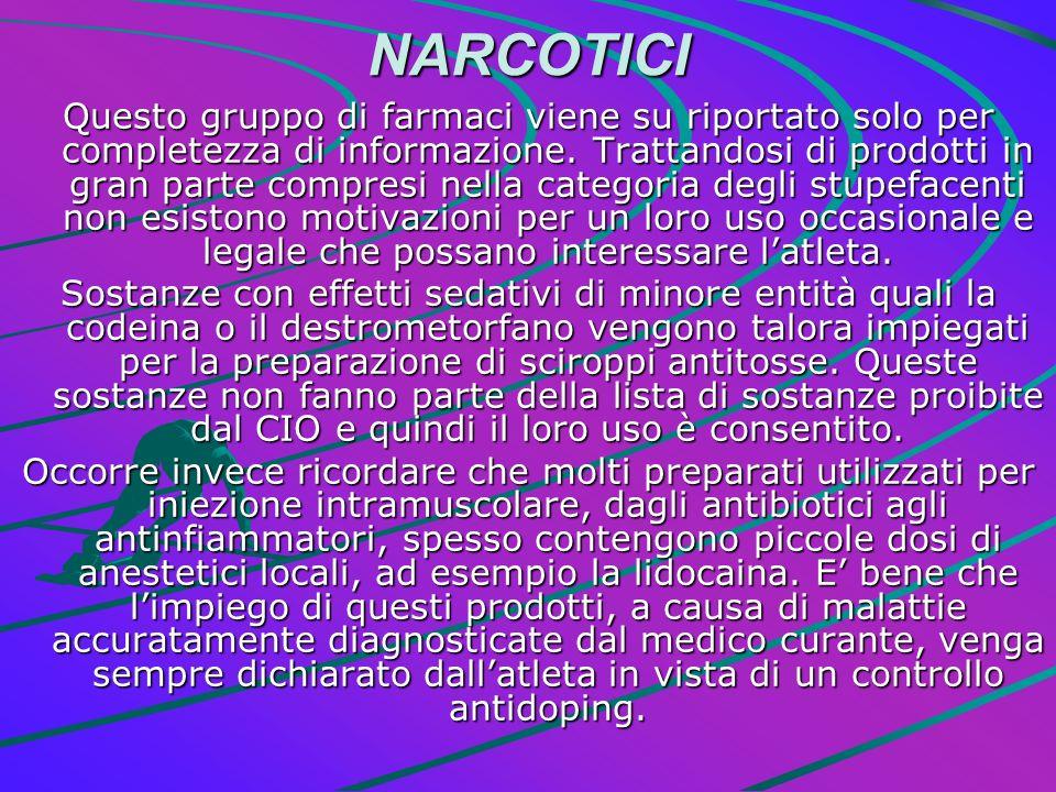 NARCOTICI Questo gruppo di farmaci viene su riportato solo per completezza di informazione. Trattandosi di prodotti in gran parte compresi nella categ