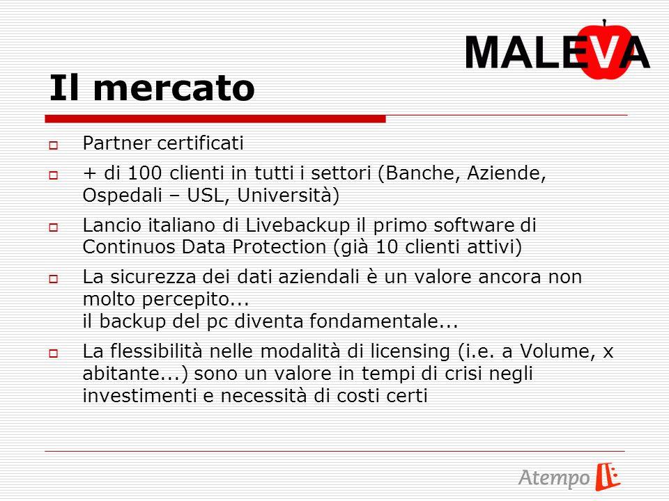 Il mercato Partner certificati + di 100 clienti in tutti i settori (Banche, Aziende, Ospedali – USL, Università) Lancio italiano di Livebackup il primo software di Continuos Data Protection (già 10 clienti attivi) La sicurezza dei dati aziendali è un valore ancora non molto percepito...