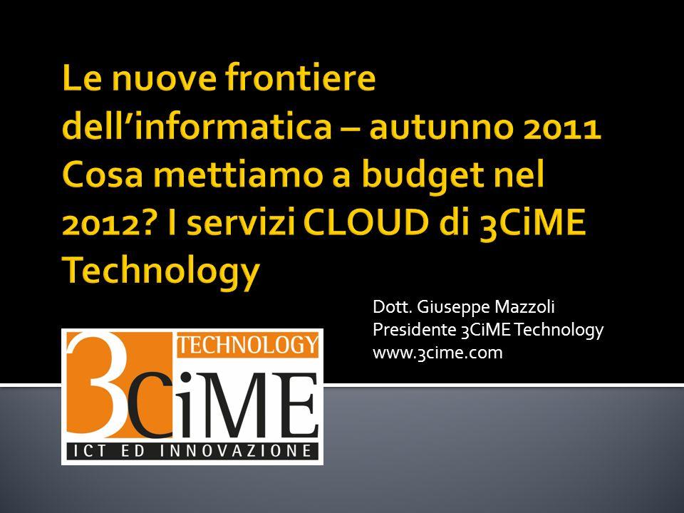 Dott. Giuseppe Mazzoli Presidente 3CiME Technology www.3cime.com