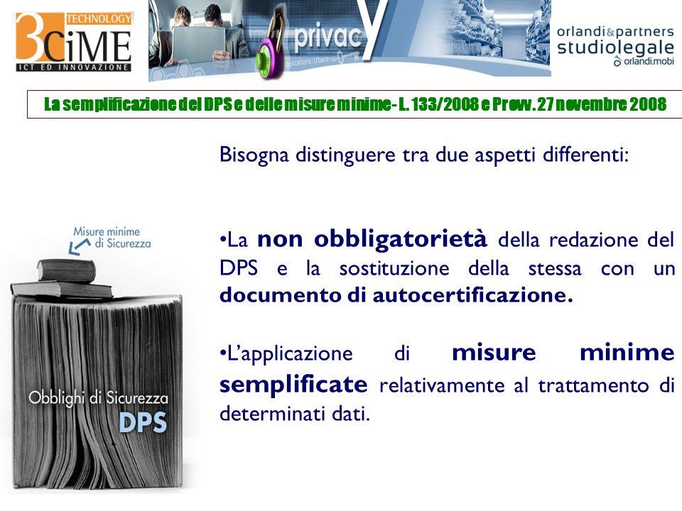 Bisogna distinguere tra due aspetti differenti: La non obbligatorietà della redazione del DPS e la sostituzione della stessa con un documento di autocertificazione.