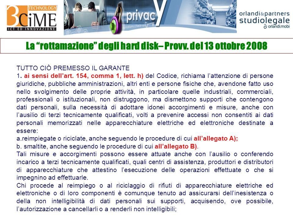 La rottamazione degli hard disk– Provv. del 13 ottobre 2008 TUTTO CIÒ PREMESSO IL GARANTE 1.