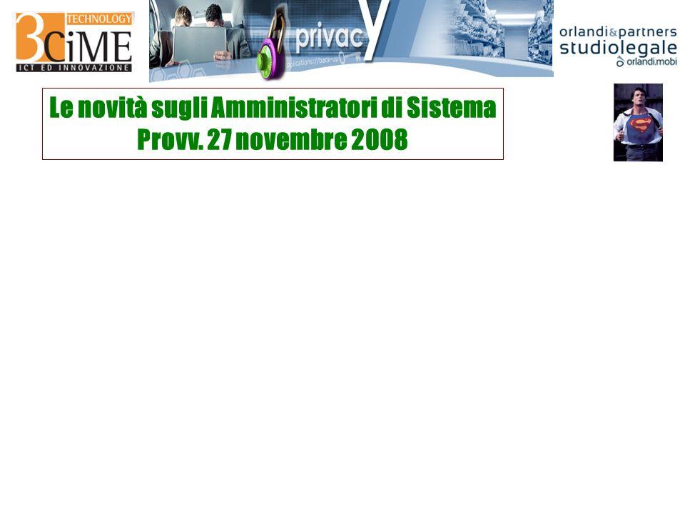 Le novità sugli Amministratori di Sistema Provv. 27 novembre 2008