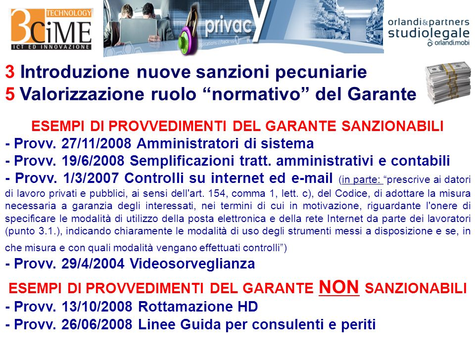 3 Introduzione nuove sanzioni pecuniarie 5 Valorizzazione ruolo normativo del Garante ESEMPI DI PROVVEDIMENTI DEL GARANTE SANZIONABILI - Provv.