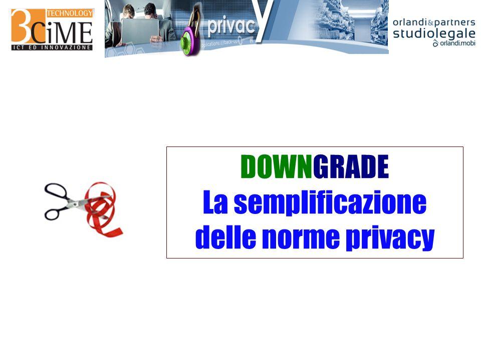 DOWNGRADE La semplificazione delle norme privacy