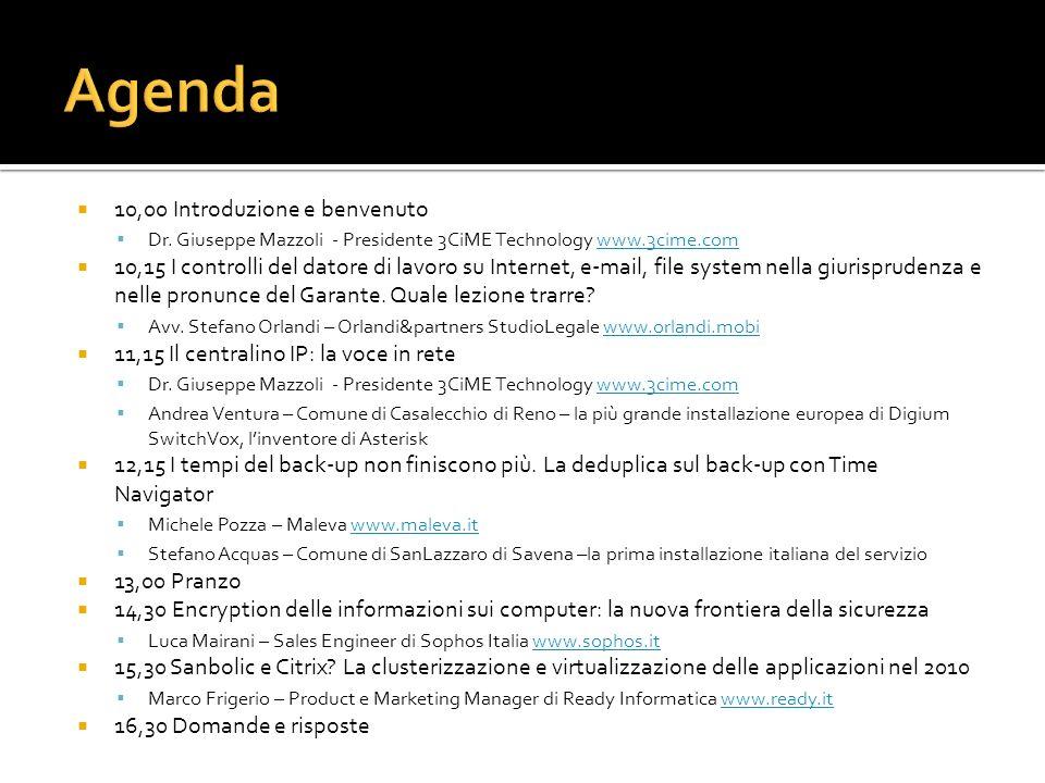 10,00 Introduzione e benvenuto Dr. Giuseppe Mazzoli - Presidente 3CiME Technology www.3cime.comwww.3cime.com 10,15 I controlli del datore di lavoro su