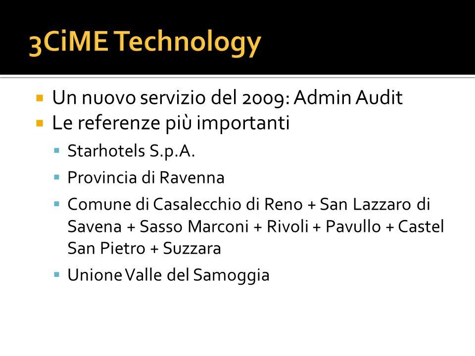 Un nuovo servizio del 2009: Admin Audit Le referenze più importanti Starhotels S.p.A. Provincia di Ravenna Comune di Casalecchio di Reno + San Lazzaro