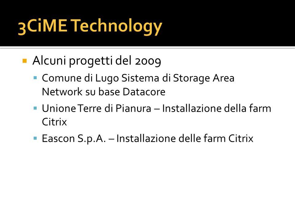Alcuni progetti del 2009 Comune di Lugo Sistema di Storage Area Network su base Datacore Unione Terre di Pianura – Installazione della farm Citrix Eas