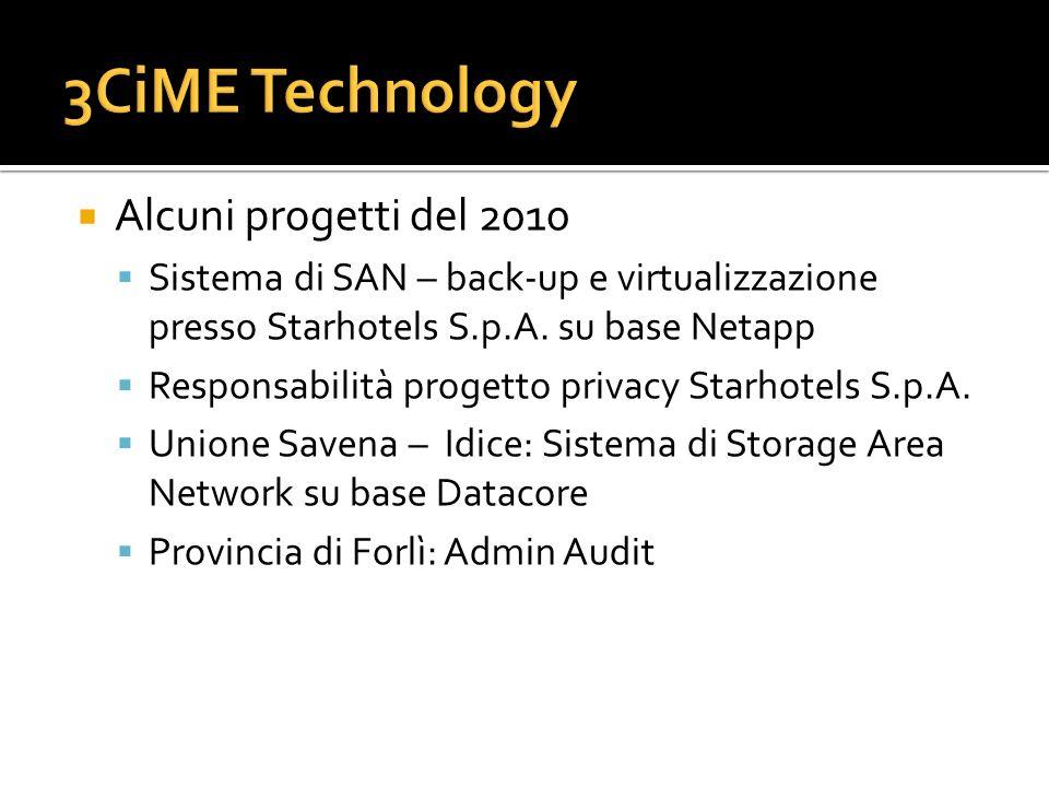 Alcuni progetti del 2010 Sistema di SAN – back-up e virtualizzazione presso Starhotels S.p.A. su base Netapp Responsabilità progetto privacy Starhotel
