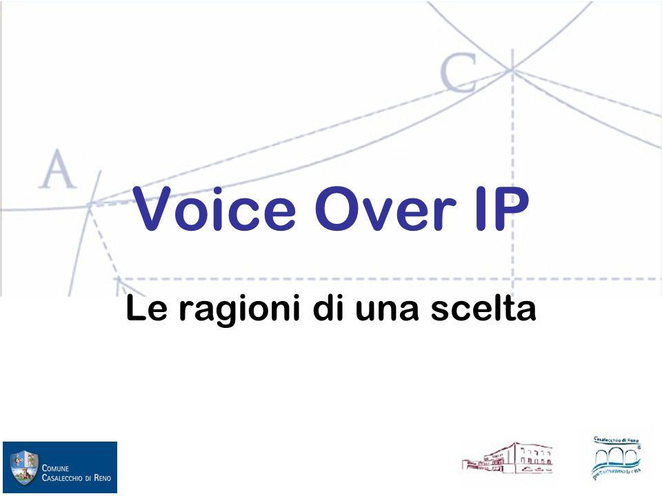 Voice Over IP Le ragioni di una scelta