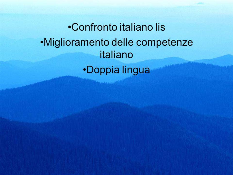 17 Confronto italiano lis Miglioramento delle competenze italiano Doppia lingua